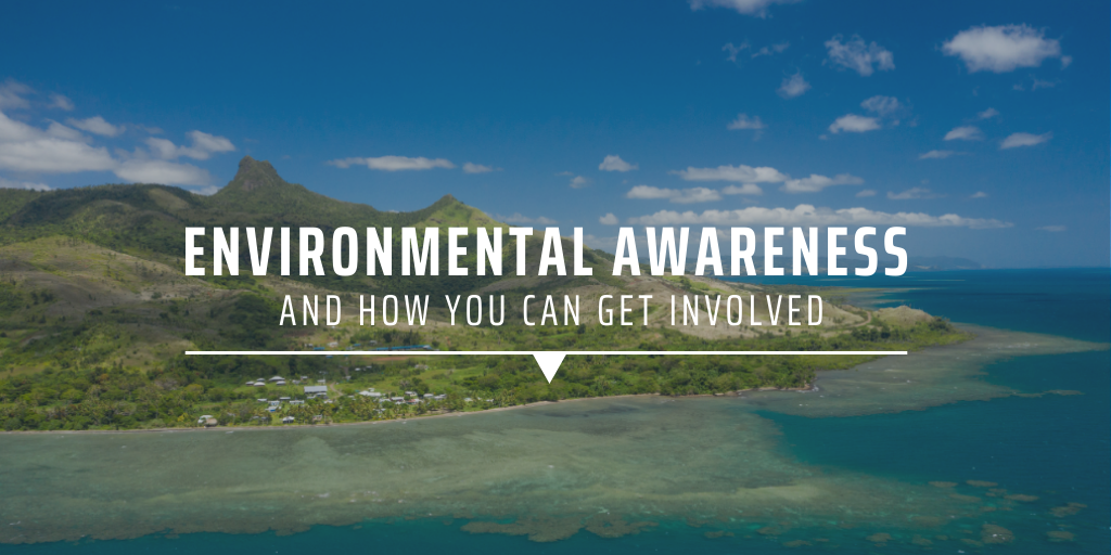 Environmental awareness and how you can get involved